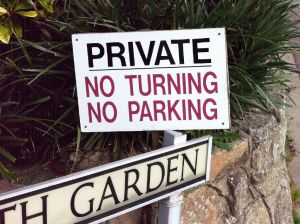 PRIVATE: NO TURNING, NO PARKING